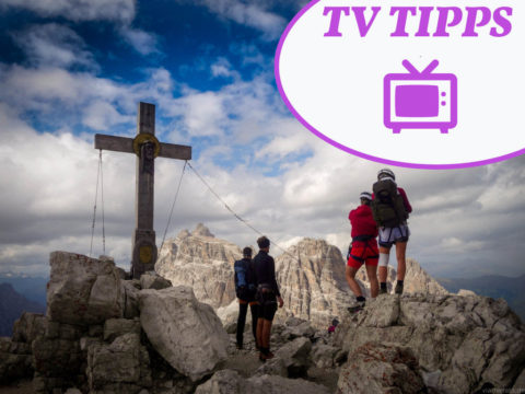 TV Tipps zum Thema Bergsteigen, Klettern und Klettersteig – Bergauf Bergab Magazin